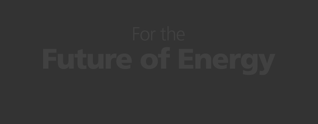 For the Future of Energy.